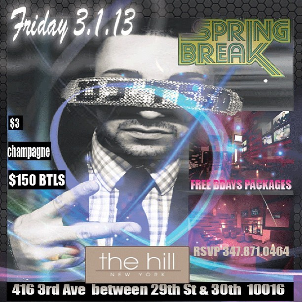 Spring Break Friday March 1st #DJTESO  #theHillNyc  @christina_jerz @djtesonyc @ThisisClubsNyc