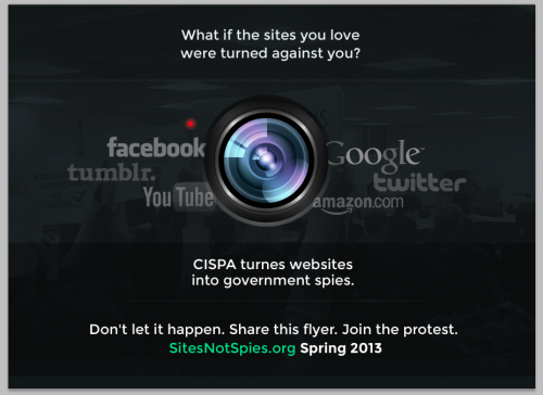 What if the sites you love were turned against you?  CISPA turns sites into government spies.  Protest to stop it!