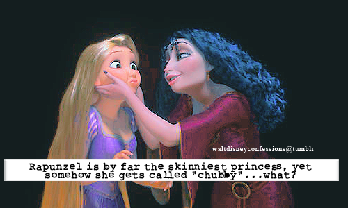 "waltdisneyconfessions:  """"Rapunzel is by far the skinniest princess, yet somehow she gets called ""chubby""…what?"""