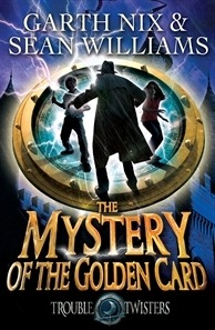 The Mystery of the Golden Card by Garth Nix & Sean Williams  Date published: 1st May 2013  Publisher: Allen & Unwin  Format: Paperback, 348 pages  Series: Trouble…  View Post