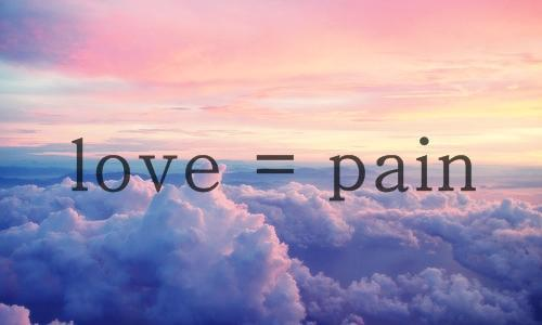 heart-less-forever:  love = pain