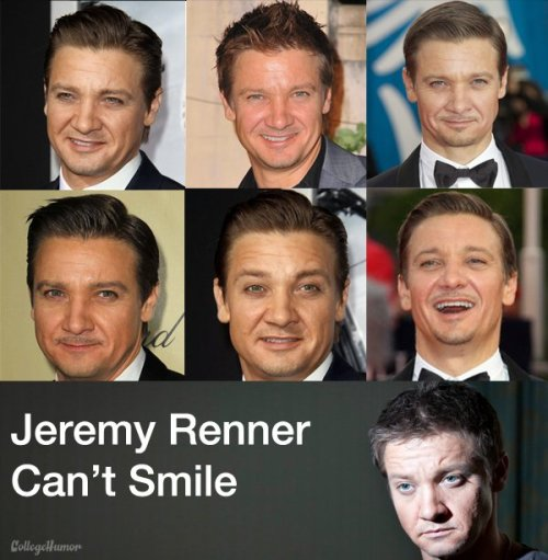 collegehumor:  Jeremy Renner Can't Smile Every time Jeremy Renner smiles, it looks like he's forgotten how.