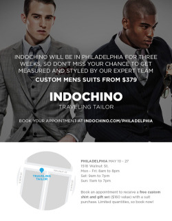 Indochino is in Philadelphia until May 27.  Stop by Monday the 20th, as I will be offering guidance and advice on the Indochino process and men's style in general.