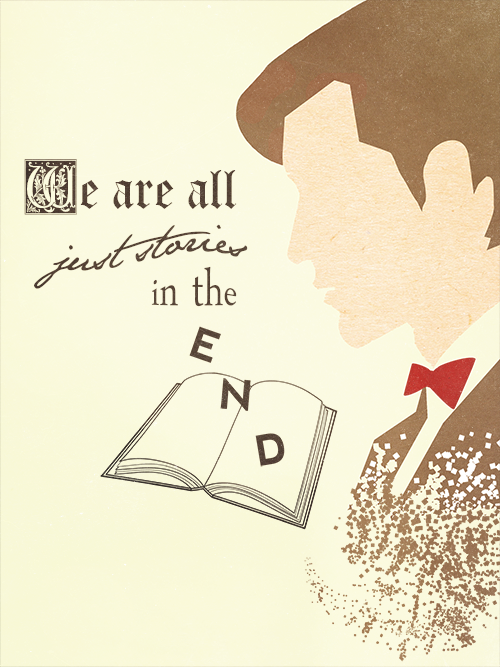 "abookblog:  ""We are just all stories in the end."" Doctor Who, The Big Bang spellbending:  available for sale here"