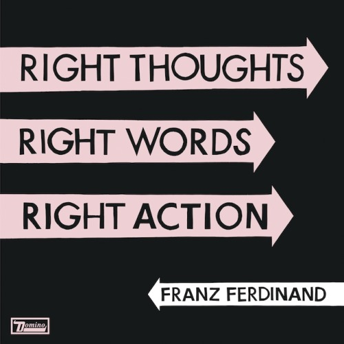 "August 27, Franz Ferdinand will release the follow-up to 2008 album, Tonight.  (via Franz Ferdinand Announce New Album ""Right Thoughts, Right Words, Right Action"" 