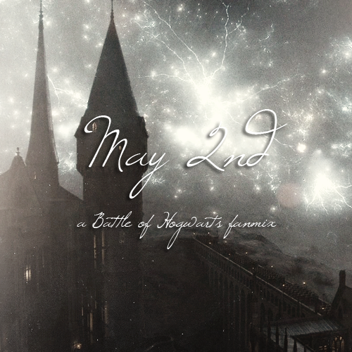 simplypotterheads:   may 2nd, a battle of hogwarts fanmix  {listen}   i. best not to think about it - athlete {he sees the flames in her tears sketching on her skin and he knows that it's come to an end and there's no point pretending it's not}ii. everything goes dark - the hoosiers {it's creeping up on you, it knows your name, all that you left behind will never be the same; it's come for all that you hold dear, she starts to cry, and here's a song to break your heart, you're looking in the dark}iii. thistle & weeds - mumford & sons {look over your hills and be still, the sky above us shoots to kill}iv. a bad dream - keane {where will i meet my fate? baby i'm a man and i was born to hate; and when will i meet my end? in a better time you could be my friend}v. murderer - grammatics {my heart beats out my rib cage, my lungs are burst black balloons; nothing's ever seemed as uncertain as everything is now}vi. well worn hand - editors {take my well worn hand, let's lock ourselves away; we'll never, ever step outside, we'll curl up in a ball and hide}vii. the race - jesse quin & the mets {my memory comes and goes as my life erodes; mother mary full of grace, i'm so near the end but i feel like i've lost the race; tell me lord what have i done, i'm back at the start of the things that i've overcome}viii. we're here - guillemots {we're here, free to run and cry, obliged to try and nothing is worth winning without a fight; oh yes we're here, free to go insane, joy and pain are fighting in the corridors inside}