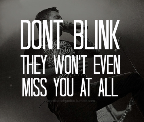 rockbandquotes:  For d3liver-m3-into-my-f4t (A day to remember - I'm made of wax larry)