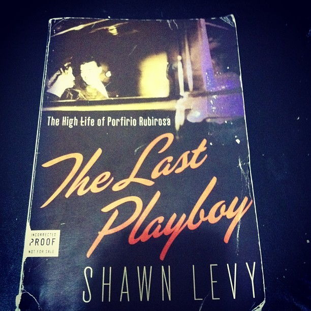 "@shawnlevy Mr. Levy, I'm currently reading (albeit the ""uncorrected proof not for sale"" version) The Last Playboy, and I can't thank you enough for shining light on one of my idols."