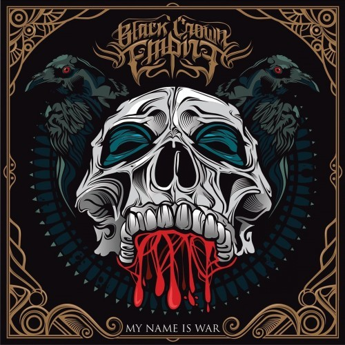 Black Crown Empire - My name is War (2014)