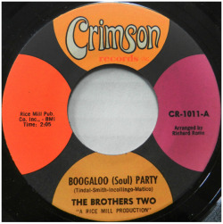 "The Brothers Two ""Boogaloo (Soul) Party"" / ""You Got It"" Single - Crimson Records, US (1967)."