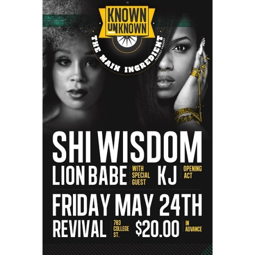 The Known Unknown x The Main Ingredient proudly present: @ShiWisdom live in concert with special guest performers: LION BABE from NYC x opening act KJ! Friday, May 24th || Revival || 783 College St. || $20 Limited advance tickets online & at Play De Record, Livestock & Soundscapes! Hosted by: @ThatDudeMcFly || @DJLissamonet x DJ MENSA! Don't sleep!!!! This is HUGE!!!! #concerts (at Revival Nightclub) #toronto #music #theknownunknown #knownunknown #concert #indie #r&b #rnb #singer #singers #performances #performance  (at Revival Nightclub)