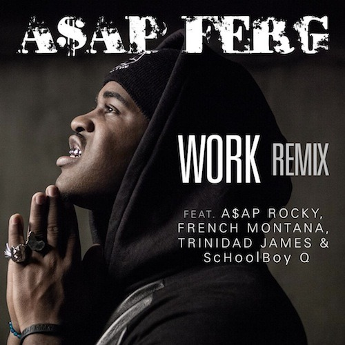 ASAP Ferg Ft ASAP Rocky, French Montana, Trinidad James & Schoolboy Q – Work (Remix) ASAP Ferg finally drops his official remix to 'Work' featuring ASAP Rocky, French Montana,…View Post