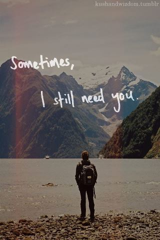 zepiiiic:  still need you. | via Facebook on We Heart It - http://weheartit.com/entry/61027693/via/zEpiiC Hearted from: https://www.facebook.com/