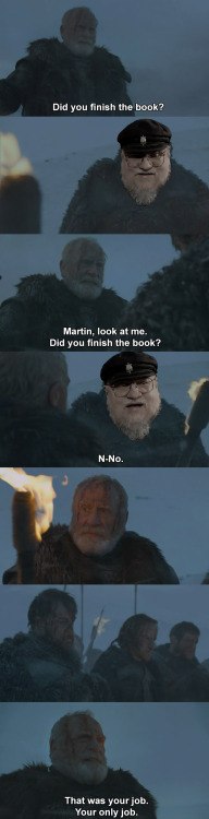 ofwgblake:  fucking GRRM writing like 50 other books except the one that everyone wants