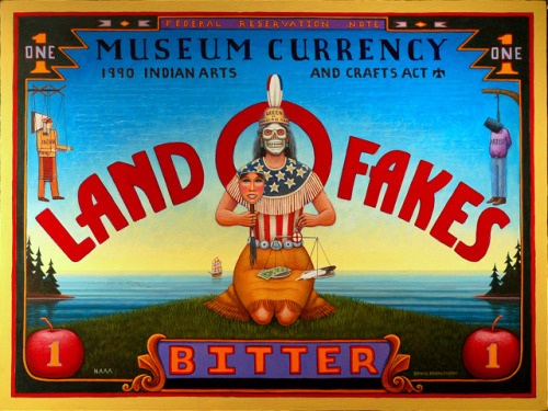 David Bradley (Ojibwe) Land O' Fakes Land O' Bucks (Museum Currency) Acrylic on Panel