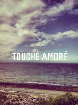 michiganwaterwitch:  Touché Amoré