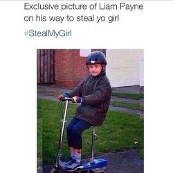 Liam Payne stole your girl ;)