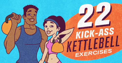 CLICK ON THE PICTURE FOR THESE GREAT WORKOUT 22 Kick-Ass Kettlebell Exercises