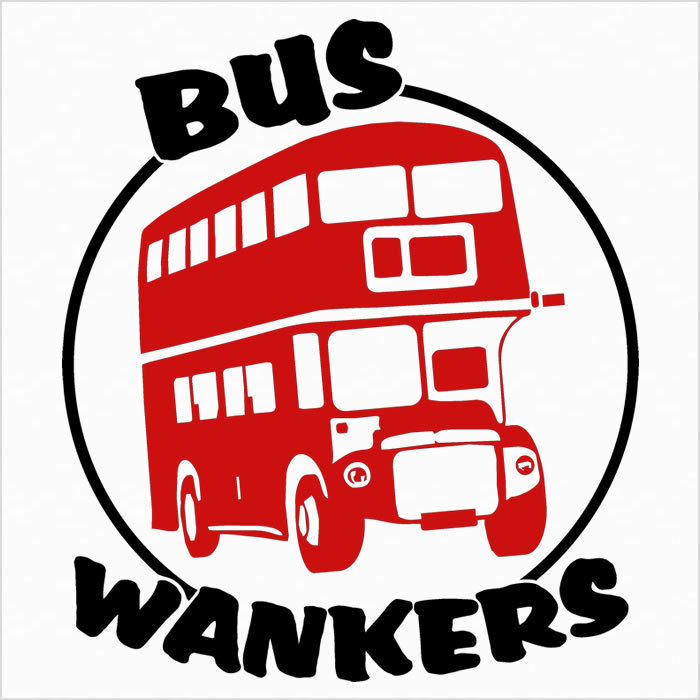 tenner-t-shirts:  http://www.tenner-t-shirts.co.uk/bus_wankers_t-shirt