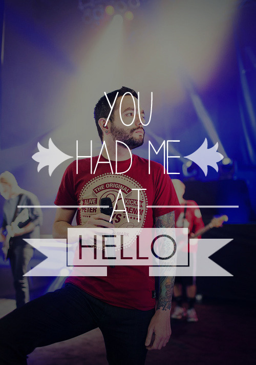 youaremysickness:  A Day To Remember - You Had Me At Hello