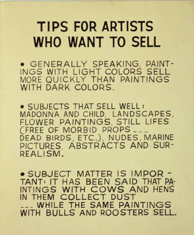 misterflaneur:  John Baldessari's 1966-68 painting, Tips for Artists Who Want to Sell.