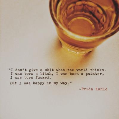 whiskeyandmisanthropy:  But I was happy in my way.