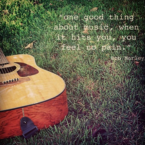 """One good thing about music, when it hits you, you feel no pain."" #bobmarley #quotes #music"
