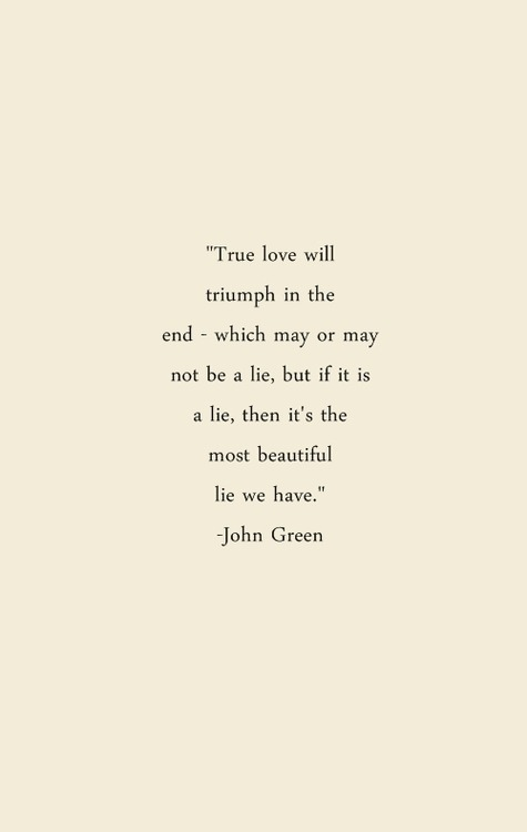 attractuve:  fyerflys:  This quote omg  John green is simply brilliant