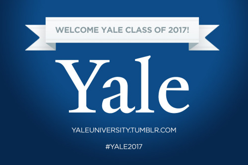 yaleuniversity:  CONGRATULATIONS TO THE YALE COLLEGE CLASS OF 2017! On behalf of the entire Yale family, we would like to wish you a huge WELCOME to the beginning of an incredible adventure! We look forward to meeting you in New Haven in a few weeks for Bulldog Days! :D Remember to use the #yale2017 tag to meet your future classmates!