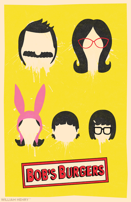 Bob's Burgers by William Henry  I love Bob's Burgers. I'm so glad its been successful. ——— View my portfolio at http://www.williamhenrydesign.com. Please get in touch. I would love to work together on a project. You can also follow me on Twitter at http://www.twitter.com/billpyle and on Facebook at http://www.facebook.com/williamhenrydesign.
