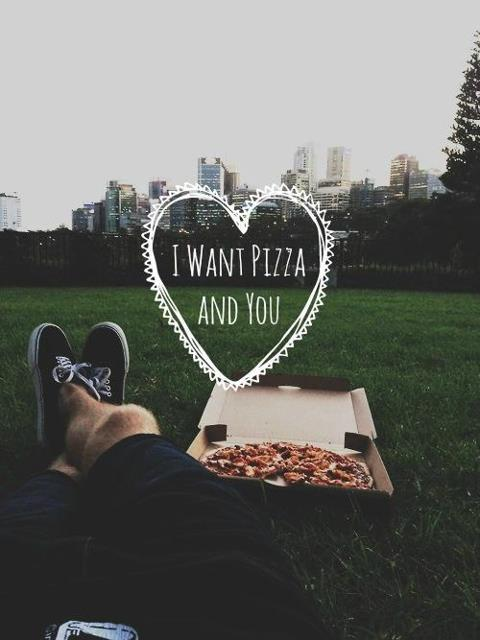 sonofsamedi:  lovequotesrus:  EVERYTHING LOVE  #I want you on a pizza