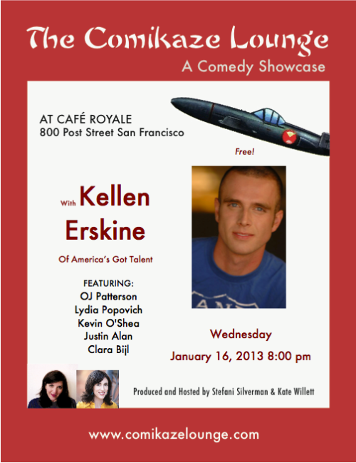 Tonight: Comikaze Lounge w/ Kellen Erskine @ Cafe Royale. 8pm. Free. Featuring OJ Patterson, Lydia Popovich, Kevin O'Shea, Justin Alan, and Clara Bijl. Hosted and Produced by Stefani Silverman and Kate Willett.