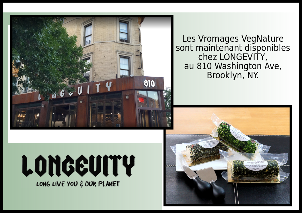 vegnatureng - You can now find and taste our VegNature V-Cheeses at LONGEVITY, 810 Washington Ave, Brooklyn, NY ! :-) ****** Vous pouvez...