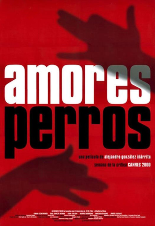 Movies of 2012, #98: Amores Perros Directed by Alejandro González Iñárritu