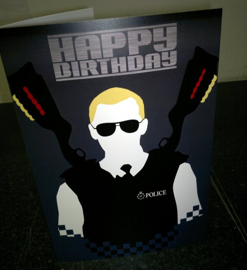 Here's a Birthday card I made for my girlfriend's cousin using my new and only recently finished Hot Fuzz design, which I don't think I've shared on here before… so if you like the look of it let me know by liking this post!