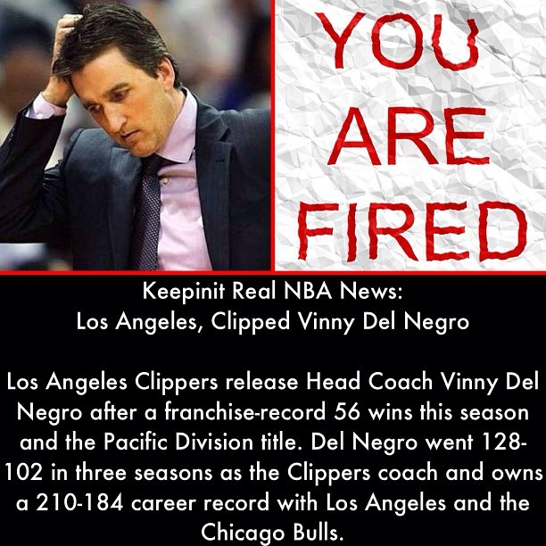 #NBA #LosAngeles #Clippers #Released #Fired #HeadCoach #VinnyDelNegro #PacificDivisionTitle #Chicago #Bulls #Basketball #Hoops #B_Ball #Streetball #Followback #Instasports #Sports #keepinitrealsports #MysterKeepinit