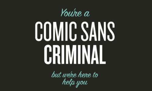 Are you a comic sans criminal?