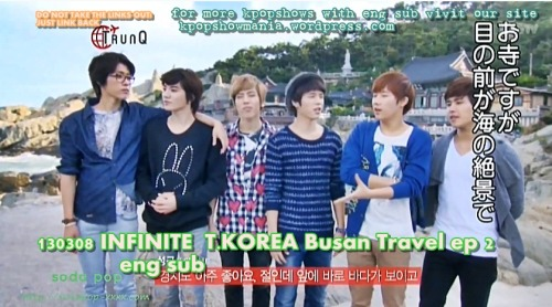 kpopshowloveholic:  *request* INFINITE Busan wish travel Episode 1,2 Eng sub  130301 episode 1130308 episode 2 Brought To You By Kpopshowmania * Subs are partial and might not…  View Post