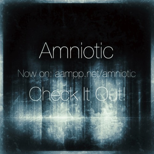 AMNIOTIC is on AAMPP! Check It Out on: aampp.net/amniotic and discover your new favourite electronic music!