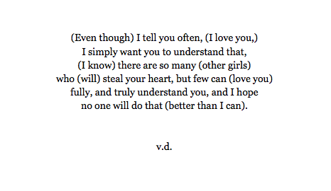 vitali-t-y:  l-adakh:  conveys:  strained-love:  impulses:  Read it once through, then without the brackets, then only the brackets.  (It took such a long time to write though)  this is so freaking amazing omg.  i'm officially a trendsetter  this is so clever  So perfect