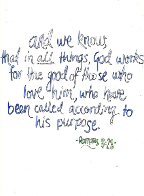 "spiritualinspiration:  And we know that God causes everything to work together for the good of those who love God and are called according to his purpose for them. Romans 8:28, NLT.  Everyone goes through things that don't seem to make sense. It's easy to get discouraged and wonder, ""Why did this happen to me?"" ""Why did this person treat me wrong?"" ""Why did I get laid off?"" But we have to understand, even though life is not always fair, God is fair. And, He promises to work all things together for good for those who love Him.  I believe the key word is this verse is ""together."" In other words, you can't just isolate one part of your life and say, ""Well, this is not good."" ""It's not good that I got laid off."" ""It's not good that my relationship didn't work out."" Yes, that's true, but that's just one part of your life. God can see the big picture. That disappointment is not the end. Remember, when one door closes, God has another door for you to walk through—a better door. Those difficulties and challenges are merely stepping stones toward your brighter future. Be encouraged today because God has a plan for you to rise higher. He has a plan for you to come out stronger. He has a plan to work all things together for your good so that you can move forward in the victory He has prepared for you!"