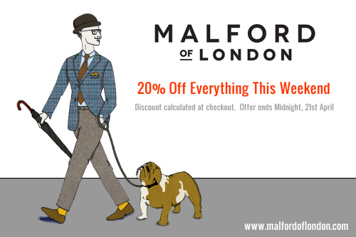 malfordoflondon:  20% Off Everything This Weekend Discount calculated at checkout. Offer ends Midnight, 21st April. www.malfordoflondon.com