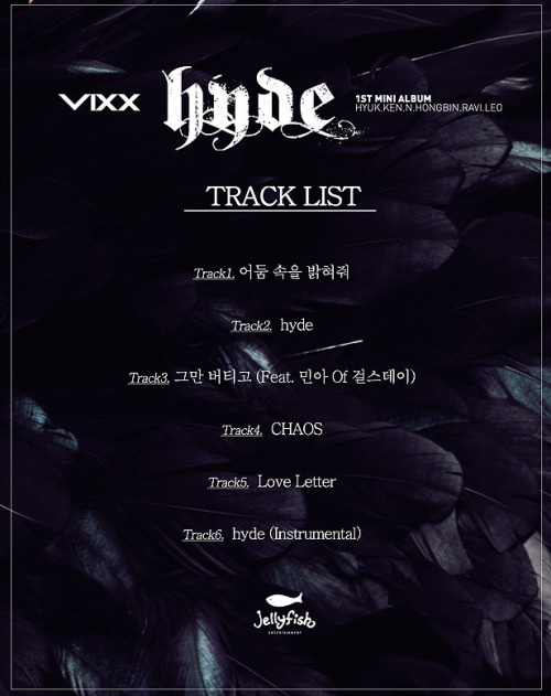 fyeah-vixx: Light Up the Darkness hyde Stop Enduring (Feat. Minah of Girls Day) CHAOS Love Letter hyde (Instrumental) [T/N: Rough translation of titles]