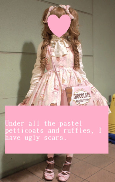 Under all the pastel petticoats and ruffles, I have ugly scars.