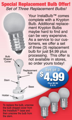 Get Replacement Bulbs!Do you need replacement krypton bulbs for your InstaBulb? Go to BulbOffer.com where you can get a…View Post