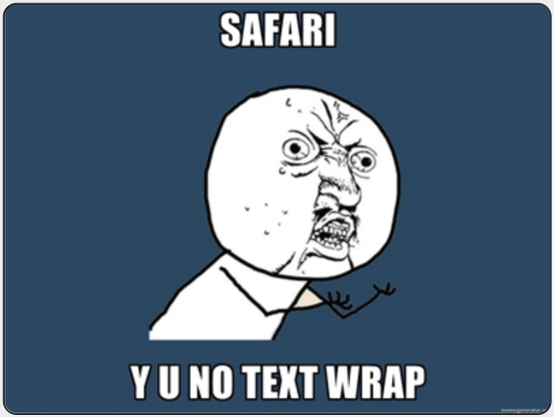 SAFARI  Y U NO TEXT WRAP