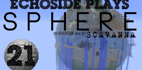Let's Play: Minecraft Maps: Sphere 21 - Flash Forward Lost all the footage. All of it.