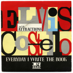 80srecordparty:  Everyday I Write The Book b/w Heathen TownElvis Costello and the Attractions, F-Beat Records/UK (1983)