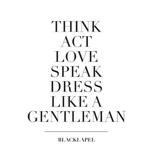 blacklapelcc:  Laws of the Gentleman.