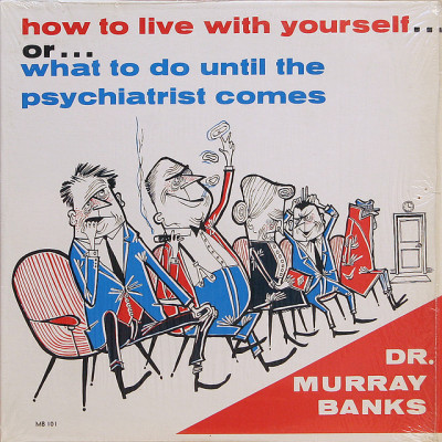 Dr. Murray Banks by Lost America on Flickr.Dr. Murray Banks - How To Live With Yourself … Or … What To Do Until The Psychiatrist Comes